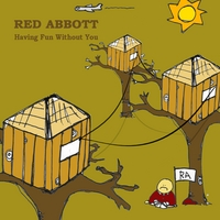 Red Abbott | Having Fun Without You