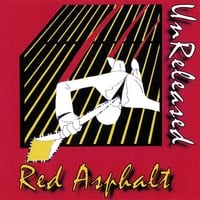 Red Asphalt | UnReleased