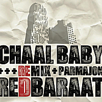 Red Baraat | Chaal Baby (Parmajon Remix)