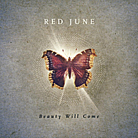 Red June | Beauty Will Come