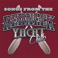 Redneck Yacht Club | Songs from the Redneck Yacht Club