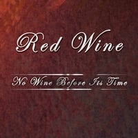 Red Wine | No Wine Before Its Time