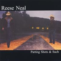 Reese Neal | Parting Shots & Such