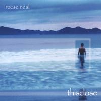 Reese Neal | thisclose