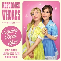 Reformed Whores | Ladies Don't Spit