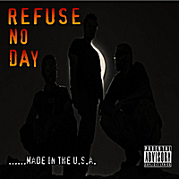 Refuse No Day | Made in the U.S.A.