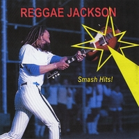 Reggae Jackson | Smash Hits