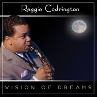 Reggie Codrington | Vision of Dreams
