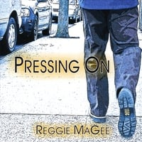 Reggie MaGee | Pressing On