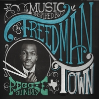 Reggie Quinerly | Music Inspired By Freedmantown
