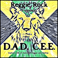 Reggie Rock & Dad Cee | D.A.D. C.E.E. (Reggie Rock Presents)