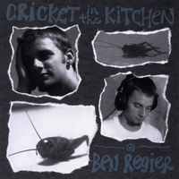 Ben Regier | Cricket in the Kitchen