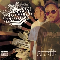 Regiment | The Come Up