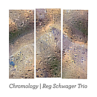 Reg Schwager Trio | Chromology