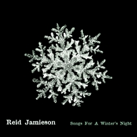 Reid Jamieson | Songs for a Winter's Night