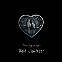 Reid Jamieson | Courting Juniper - EP