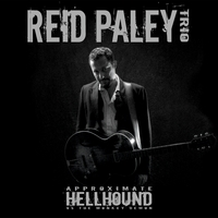 REID PALEY TRIO | Approximate Hellhound