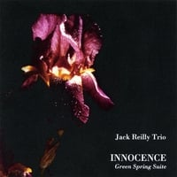 Jack Reilly | Trio --Innocence-Green Spring Suite-- Double Cd Set