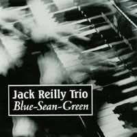 Jack Reilly Trio | Blue Sean Green