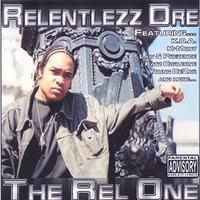 Relentlezz Dre | The Rel One