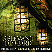 Relevant Discord | Dual Singles EP: The Days of Deferment & The Refrain
