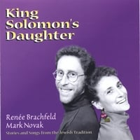 Renee Brachfeld & Mark Novak | King Solomon's Daughter