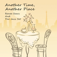 Renee Sears & The Jazz Set | Another Time, Another Place