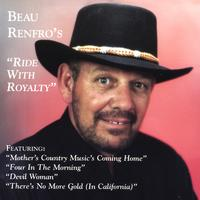 Beau Renfro | Ride With Royalt