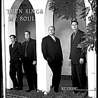 Reprise | Then Sings My Soul