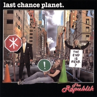 The Republik | Last Chance Planet