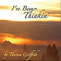 Theresa Griffith | I've Been Thinkin