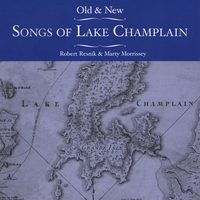 Robert Resnik & Marty Morrissey | Old & New Songs of Lake Champlain
