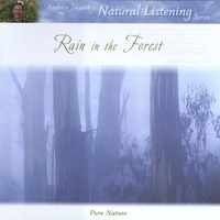 Andrew Skeoch's Natural Listening Series | Rain in the Forest