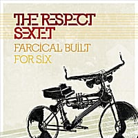 The Respect Sextet | Farcical Built For Six