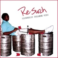 Re-Surch | Alcoholic College Kidz