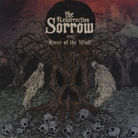 The Resurrection Sorrow | Hour of the Wolf