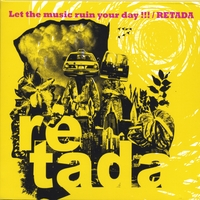RETADA | Let the music ruin your day!!!