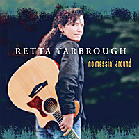 Retta Yarbrough | No Messin' Around