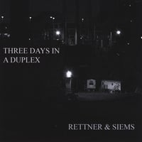 Rettner & Siems | Three Days in a Duplex