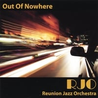 Reunion Jazz Orchestra | Out of Nowhere