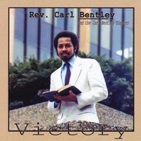 Rev. Carl Bentley and the Carl Bentley Singers | Victory
