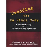 Dr. Ken Bailey | The Da Vinci Code: Historical Reality vs. Murder Mystery Mythology