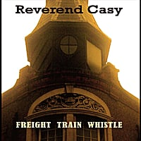 Reverend Casy | Freight Train Whistle