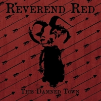 Reverend Red | This Damned Town