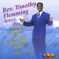 "Rev. Timothy Flemming Sr. | Didn't It Rain ""I Sure Do Love the Lord"""