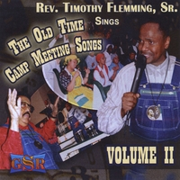 Rev. Timothy Flemming Sr. | Old Time Camp Meeting Songs, Vol. Two