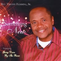 Rev. Timothy Flemming Sr. | Something New