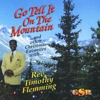Rev. Timothy Flemming Sr. | Go Tell the Mountain