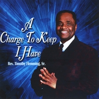 Rev. Timothy Flemming Sr. | A Charge to Keep I Have