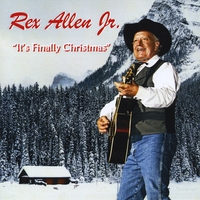Rex Allen Jr. | It's Finally Christmas